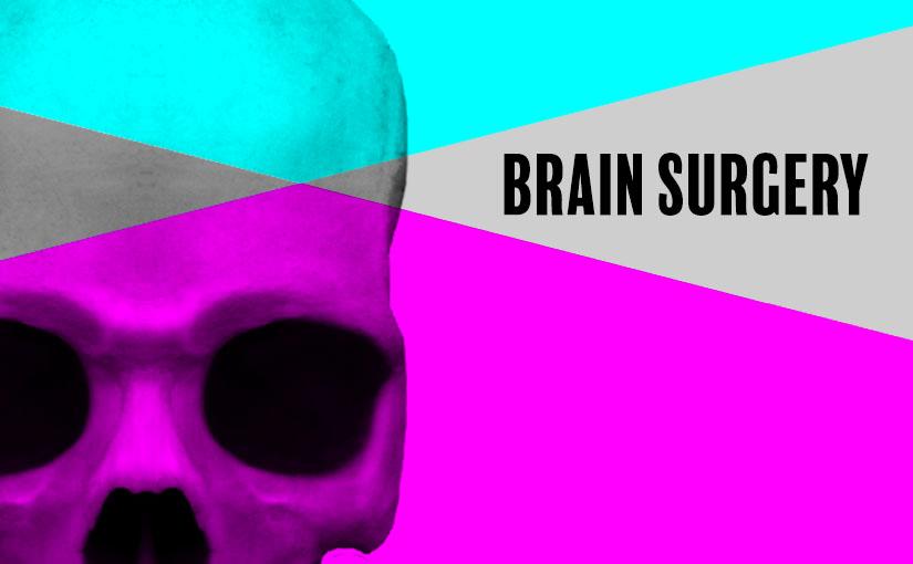 英単語 『Brain Surgery(脳外科手術)』の持つもうひとつの意味