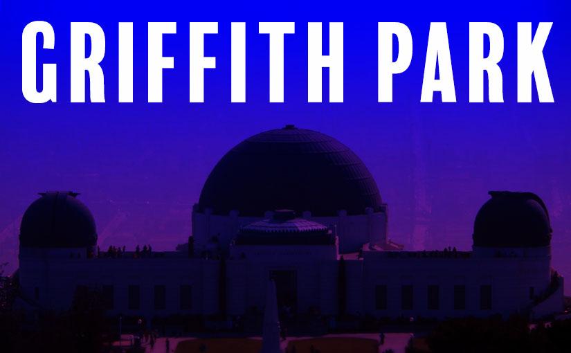 映画ラ・ラ・ランドのロケ地『グリフィス・パークと天文台』へ行くときは熱中症とコヨーテに気をつけよう